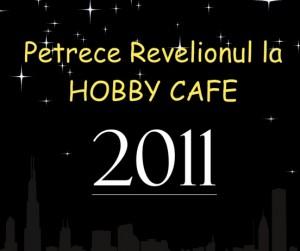 REVELION 2011 la Hobby Cafe